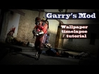 Garry's Mod Wallpaper (Timelapse / Tutorial)