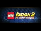 LEGO Batman 2 - DC Super Heroes - Trailer