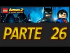 LEGO Batman 2: DC Super Heroes - Parte 26